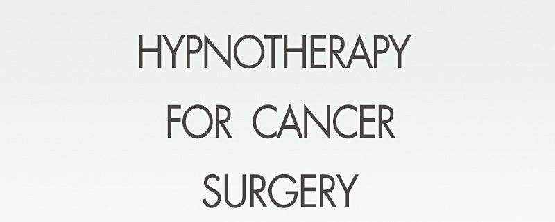 hypnosis for surgery cancer